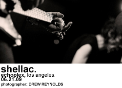 Shellac at the Echoplex