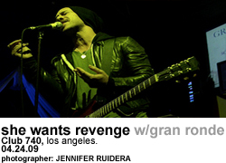 She Wants Revenge with Gran Ronde at Club 740