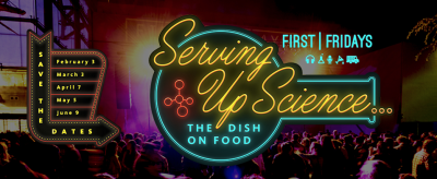 First Fridays Natural History Museum Serving Up Science The Dish on Food 2017