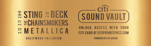 Citi Sound Vault 2017 Los Angeles Hollywood Palladium Sting Beck The Chainsmokers Metallica Live Nation Private Pass