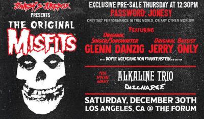Presale KLOS Jonesy's Jukebox Live Nation The Original Misfits 2017 Los Angeles Forum Inglewood Reunion Alkaline Trio Discharge
