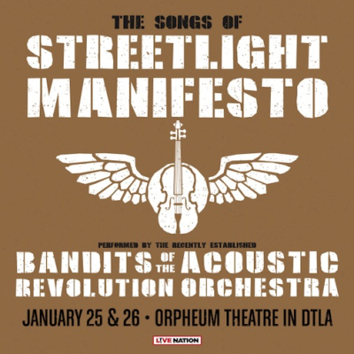 Streetlight Manifesto 2018 Los Angeles Orpheum Theatre Downtown Bandits Of The Acoustic Revolution Orchestra