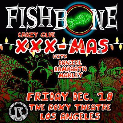 Fishbone Crazy Glue XXX-Mas Roxy Theatre West Hollywood Los Angeles 2015