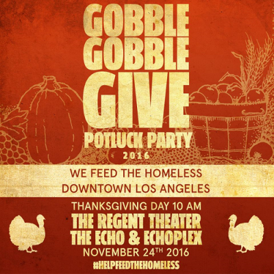 Gobble-Gobble-Give-2016-Los-Angeles-The-Echo-Echo-Park-The-Regent-Theater-Downtown-Feed-The-Homeless-Thanksgiving