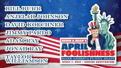 KROQ April Foolishness 2017 Los Angeles Shrine Auditorium Kevin and Bean Anjelah Johnson Bill Burr David Koechner Jimmy Pardo Adam Ray Jonah Ray Taylor Williamson