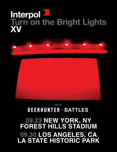 Flyer Poster Interpol 2017 Los Angeles State Historic Park Downtown Los Angeles New York Forest Hills Stadium Turn On The Bright Lights Anniversary Tour Battles Deerhunter
