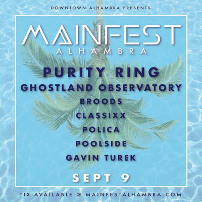 MainFest Alhambra 2017 Music Festival Main Street First Street Los Angeles Purity Ring Ghostland Observatory Broods Classixx Polica Poolside Gavin Turek