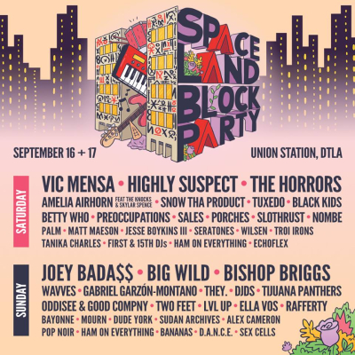 Spaceland Block Party 2017 Union Station DTLA Bishop Briggs Tuxedo Joey Bada$$ Big Wild The Horrors Betty Who Porches Tijuana Panthers