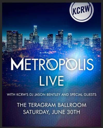 Flyer Metropolis Live 2018 Los Angeles Teragram Ballroom Downtown Jason Bentley KCRW Radio