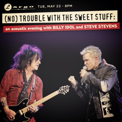Billy Idol Largo at the Coronet Los Angeles 2018 Steve Stevens (No) Trouble With the Sweet Stuff