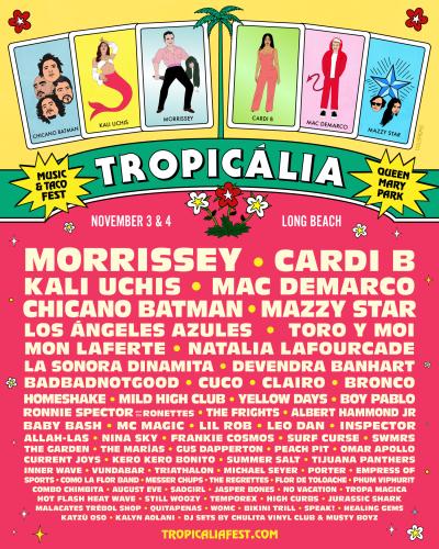 Tropicália Music Tacos Festival Queen Mary Events  Park Chicano Batman Morrissey Cuco Cardi B Los Angeles Azules Devendra Banhart Boy Pablo Clairo