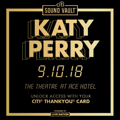 Katy Perry 2018 Los Angeles Theatre at Ace Hotel Downtown Witness Citi Sound Vault Registration Unlock Access