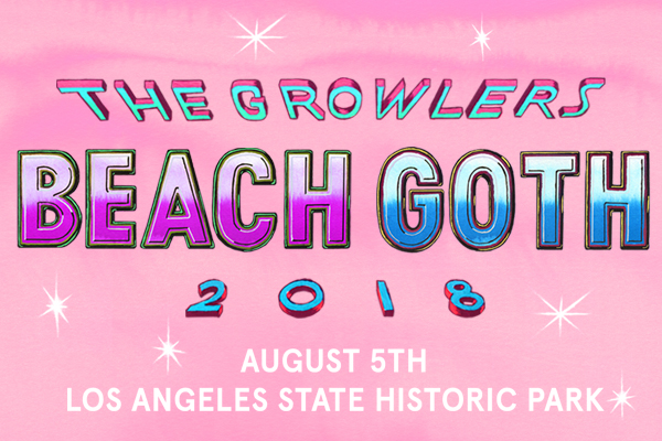 Beach Goth 2018 Music Festival Los Angeles State Historic Park The Growlers
