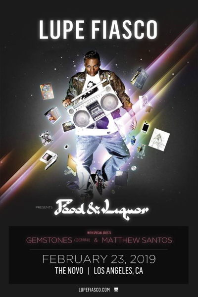 Flyer Lupe Fiasco 2019 Los Angeles The Novo By Microsoft Downtown Food And Liquor