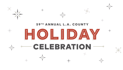 59th Annual LA County Holiday Celebration 2018 Los Angeles Dorothy Chandler Pavilion Downtown Los Robles Master Chorale