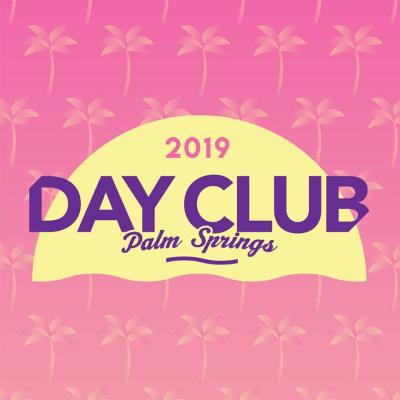 Day Club Palm Springs 2019
