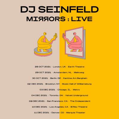 DJ Seinfeld Mirrors Live Tour 2021