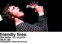 Friendly Fires @ Echo