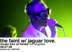 The Faint w/ Jaguar Love @ Music Box at Fonda