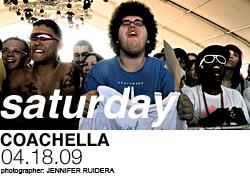 Coachella, Saturday 4/18/09