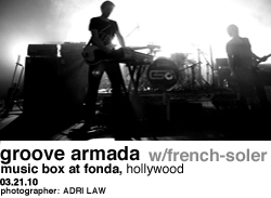 Groove Armada w/French-Soler at The Music Box at Fonda