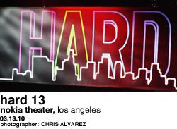 Hard 13 at Nokia Theater