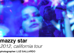 Mazzy Star, 2012 California Tour